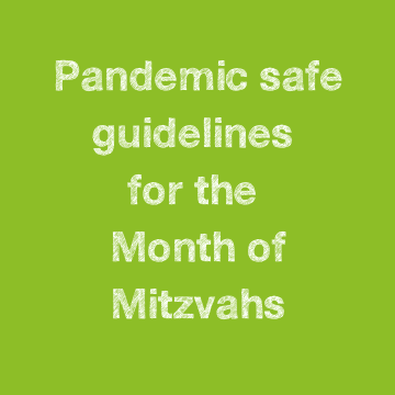 Pandemic safe guidelines for the Month of Mitzvahs